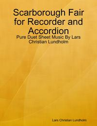 Scarborough Fair for Recorder and Accordion - Pure Duet Sheet Music By Lars Christian Lundholm