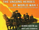 Unsung Heroes of World War One