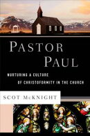 Pastor Paul (Theological Explorations for the Church Catholic)