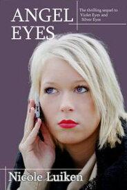 Angel Eyes【電子書籍】[ Nicole Luiken ]