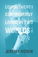 Commitment & Controversy Living in Two Worlds