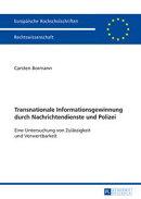 Transnationale Informationsgewinnung durch Nachrichtendienste und Polizei