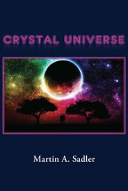 Crystal Universe【電子書籍】[ Martin A. Sadler ]