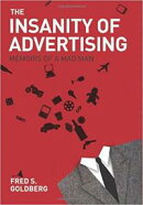 The Insanity of Advertising: A Taste of the Insanity