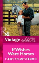 If Wishes Were Horses (Mills & Boon Vintage Superromance)