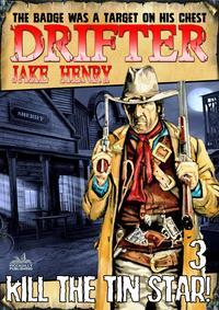 Drifter 3: Kill the Tin Star!【電子書籍】[ Jake Henry ]
