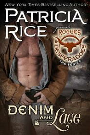 Denim and LaceRogues and Desperadoes #5【電子書籍】[ Patricia Rice ]
