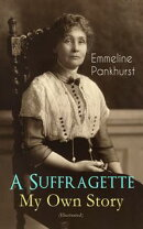 A Suffragette - My Own Story (Illustrated)