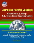 Distributed Maritime Capability: Optimized U.S. Navy - U.S. Coast Guard Interoperability, A Case in the Sout…