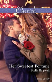Her Sweetest Fortune【電子書籍】[ Stella Bagwell ]