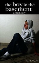 The Boy In The Basement - A Short Story