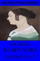 The Little Women Series
