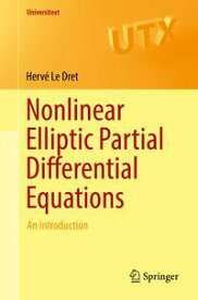 Nonlinear Elliptic Partial Differential Equations An Introduction【電子書籍】[ Herv? Le Dret ]