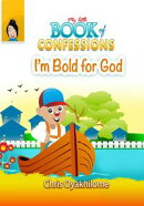My Little Book of Confessions: I'm Bold For God