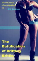 The Buttification of Brittany Brittle