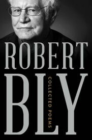Collected Poems【電子書籍】[ Robert Bly ]
