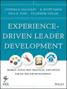 Experience-Driven Leader DevelopmentModels, Tools, Best Practices, and Advice fo...