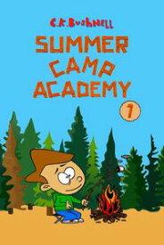 Summer Camp Academy【電子書籍】[ C.K. Bushnell ]