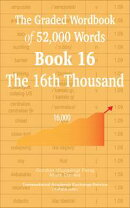 The Graded Wordbook of 52,000 Words Book 16: The 16th Thousand