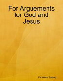 For Arguements for God and Jesus