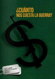 ?Cu?nto nos cuesta la guerra?Costos del conflicto armado colombiano en la ?ltima d?cada【電子書籍】[ Juliana Castellanos D?az ]
