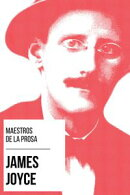 Maestros de la Prosa - James Joyce