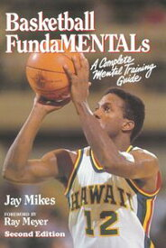 Basketball FundamentalsA Complete Mental Training Guide【電子書籍】[ Jay Mikes ]