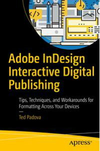 AdobeInDesignInteractiveDigitalPublishingTips,Techniques,andWorkaroundsforFormattingAcrossYourDevices