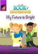 My Little Book of Confessions: My Future Is Bright
