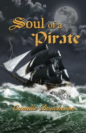 Soul of a Pirate【電子書籍】[ Camille Boucheron ]