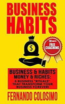 "Business Habits Business, & Habits-Money, & Riches: 5 Business ""Rituals"" That Transform Your Business Fore…"