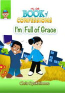 My Little Book of Confessions: I'm Full of Grace