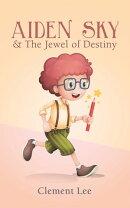 Aiden Sky & the Jewel of Destiny