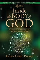 Inside the Body of God: 13 Strategies for Thriving in the Quantum World