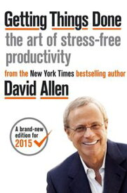 Getting Things Done The Art of Stress-free Productivity【電子書籍】[ David Allen ]