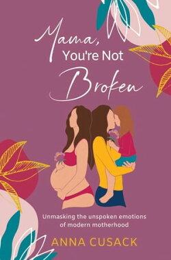 Mama, You're Not Broken