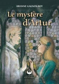 Le myst?re d'Artur【電子書籍】[ Arianne Gagnon-Roy ]