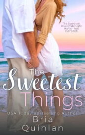 The Sweetest ThingsA Quirky Small Town Fast-Fall Romance【電子書籍】[ Bria Quinlan ]