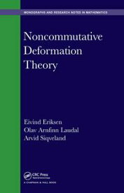 Noncommutative Deformation Theory【電子書籍】[ Eivind Eriksen ]