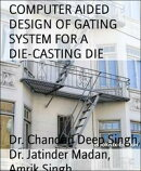 COMPUTER AIDED DESIGN OF GATING SYSTEM FOR A DIE-CASTING DIE