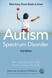 Autism Spectrum DisorderWhat Every Parent Needs to Know【電子書籍】[ American Academy of Pediatrics ]