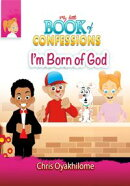 My Little Book of Confessions: I'm Born of God