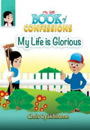 My Little Book of Confessions: My Life Is Glorious