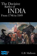 The Decisive Battles of India from 1746 to 1849