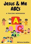 Jesus & Me ABCs: A Christian Children's Workbook
