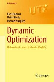 Dynamic Optimization Deterministic and Stochastic Models【電子書籍】[ Karl Hinderer ]