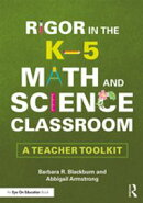 Rigor in the K–5 Math and Science Classroom
