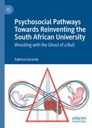 Psychosocial Pathways Towards Reinventing the South African University