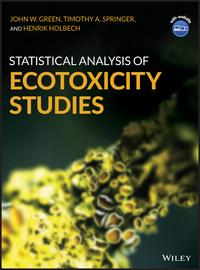 Statistical Analysis of Ecotoxicity Studies【電子書籍】[ John W. Green ]