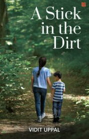 A Stick in the Dirt【電子書籍】[ Vidit Uppal ]